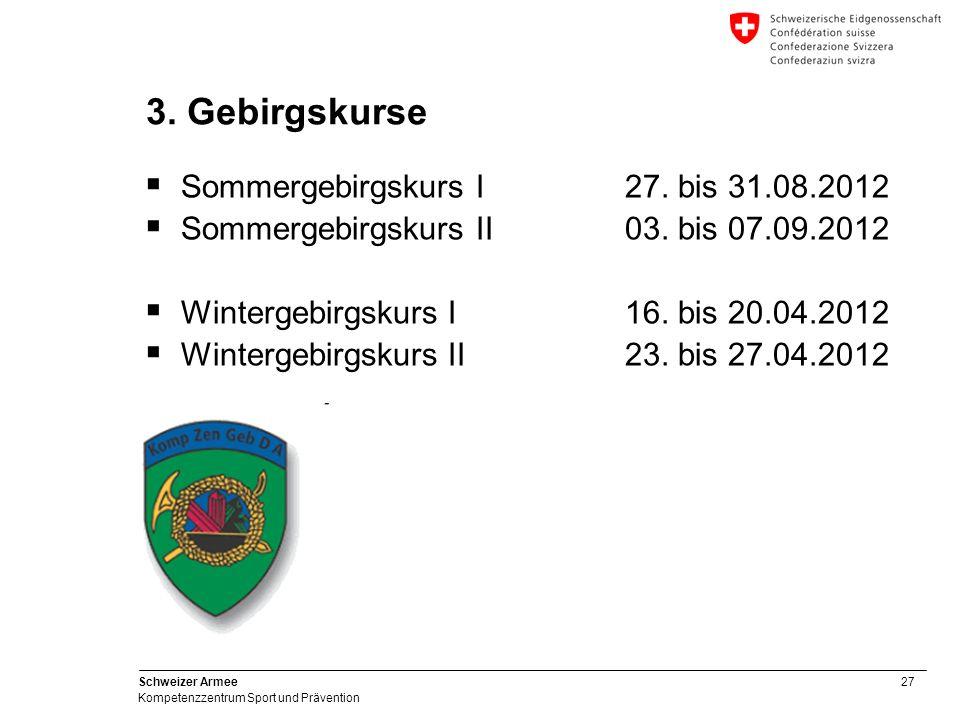 3. Gebirgskurse Sommergebirgskurs I 27. bis 31.08.2012