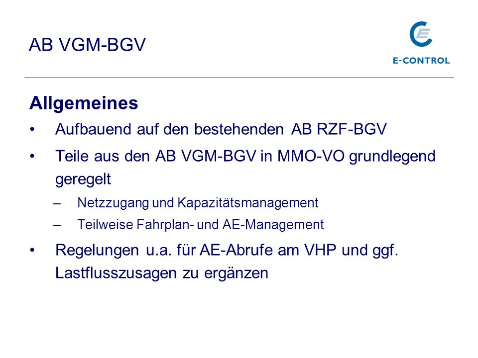 AB VGM-BGV Allgemeines Aufbauend auf den bestehenden AB RZF-BGV