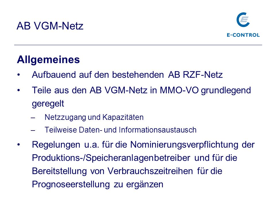 AB VGM-Netz Allgemeines Aufbauend auf den bestehenden AB RZF-Netz