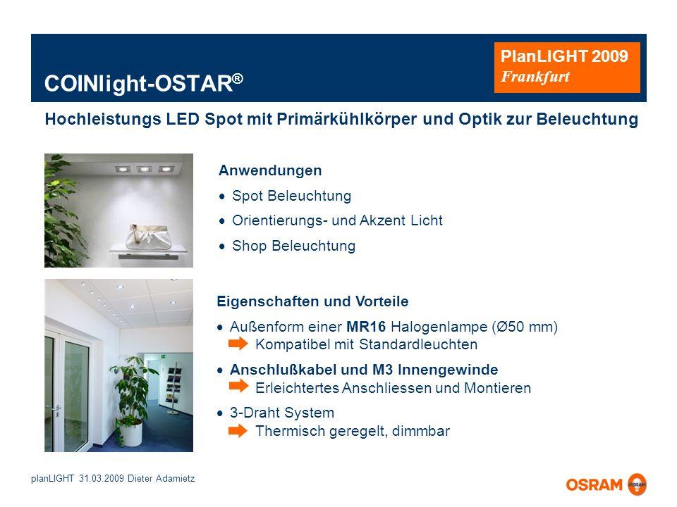COINlight-OSTAR® Hochleistungs LED Spot mit Primärkühlkörper und Optik zur Beleuchtung. Anwendungen.