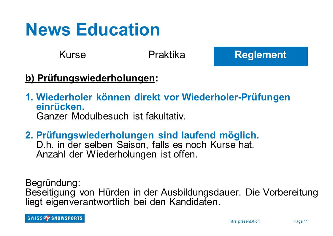 News Education Kurse Praktika Reglement b) Prüfungswiederholungen: