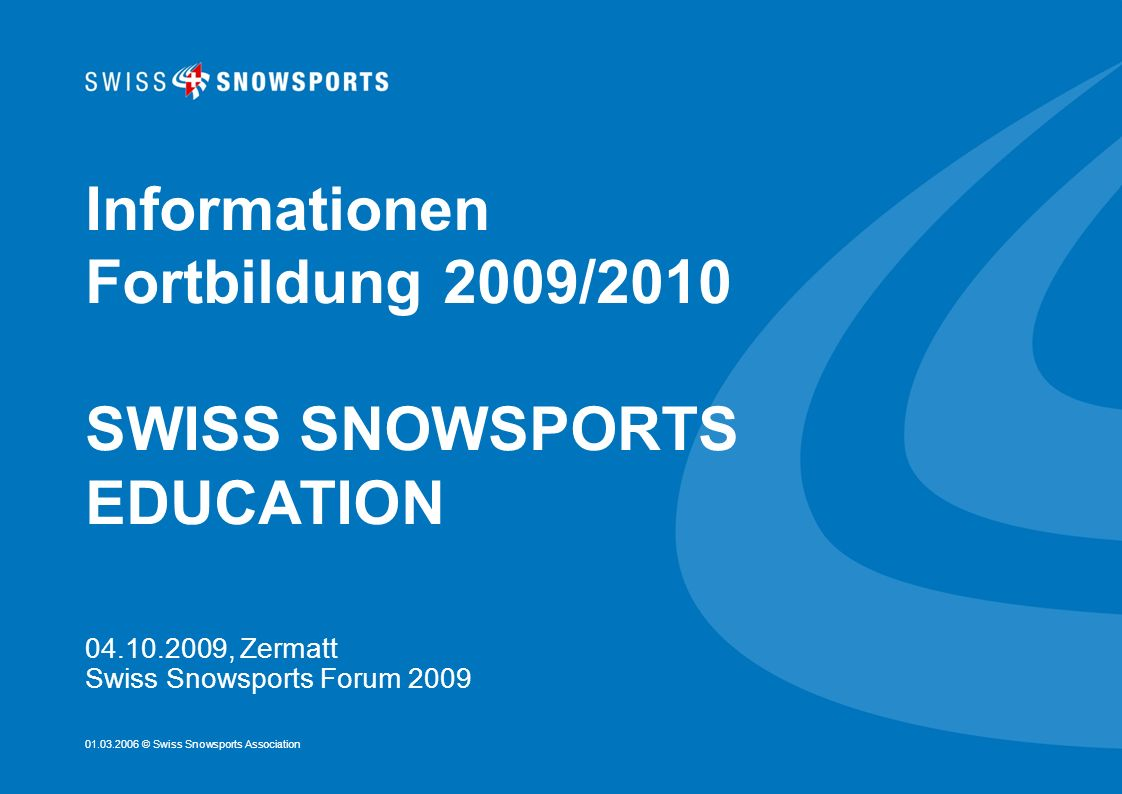 Informationen Fortbildung 2009/2010 SWISS SNOWSPORTS EDUCATION
