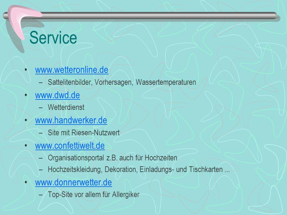 Service www.wetteronline.de www.dwd.de www.handwerker.de