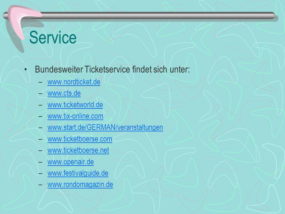 Service Bundesweiter Ticketservice findet sich unter: