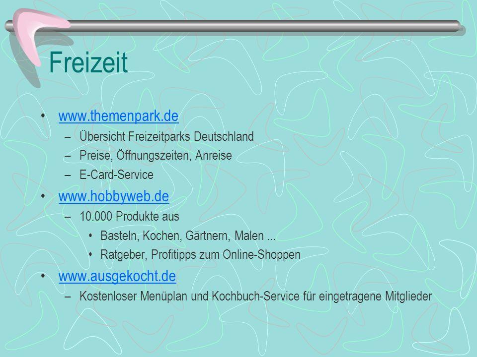 Freizeit www.themenpark.de www.hobbyweb.de www.ausgekocht.de