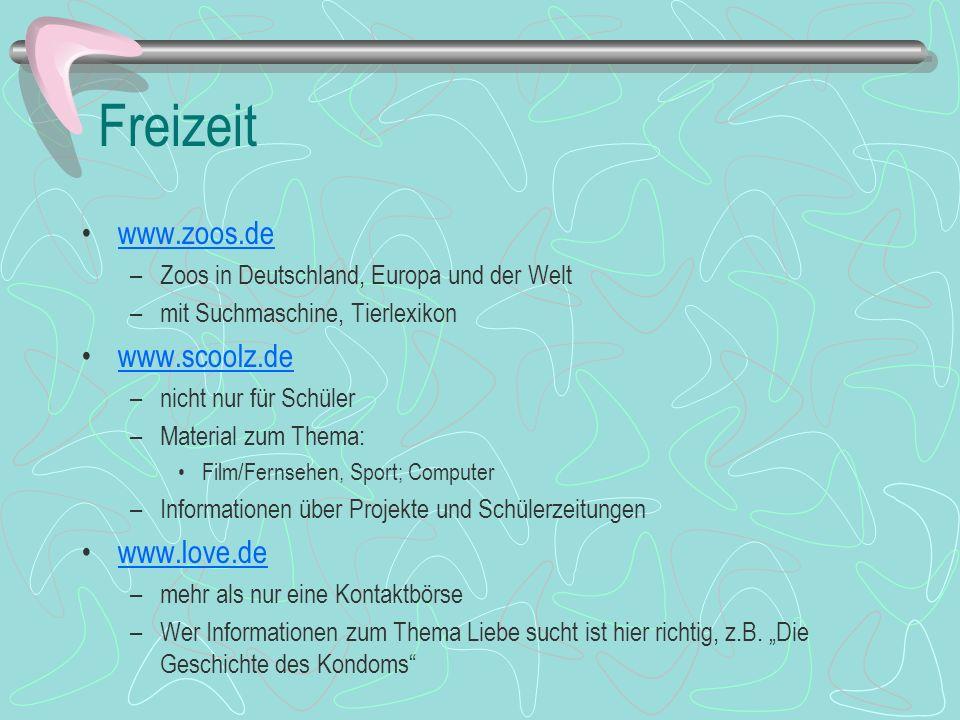 Freizeit www.zoos.de www.scoolz.de www.love.de