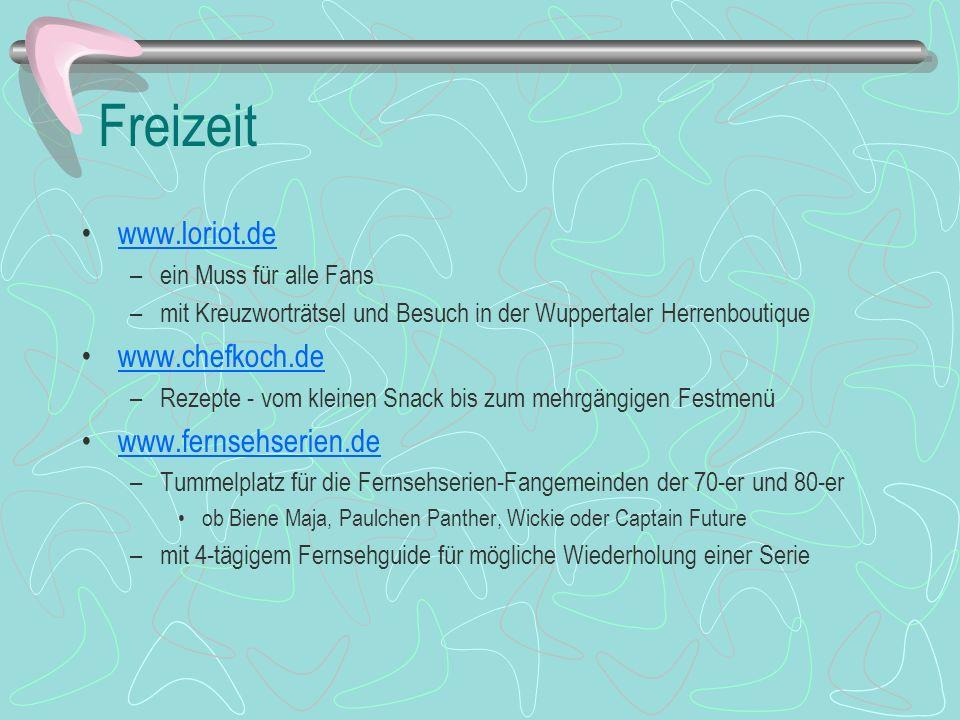 Freizeit www.loriot.de www.chefkoch.de www.fernsehserien.de