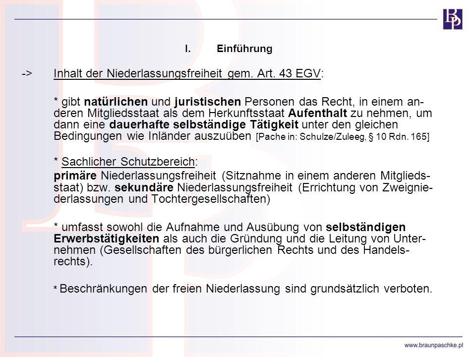 -> Inhalt der Niederlassungsfreiheit gem. Art. 43 EGV: