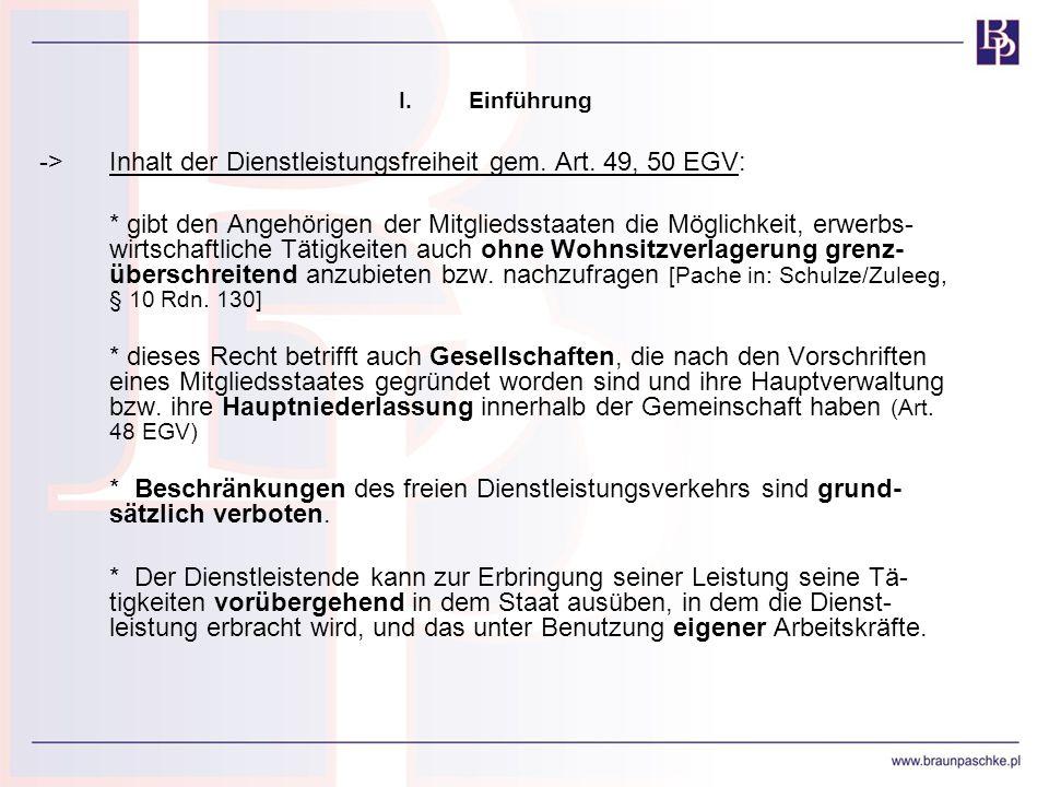-> Inhalt der Dienstleistungsfreiheit gem. Art. 49, 50 EGV: