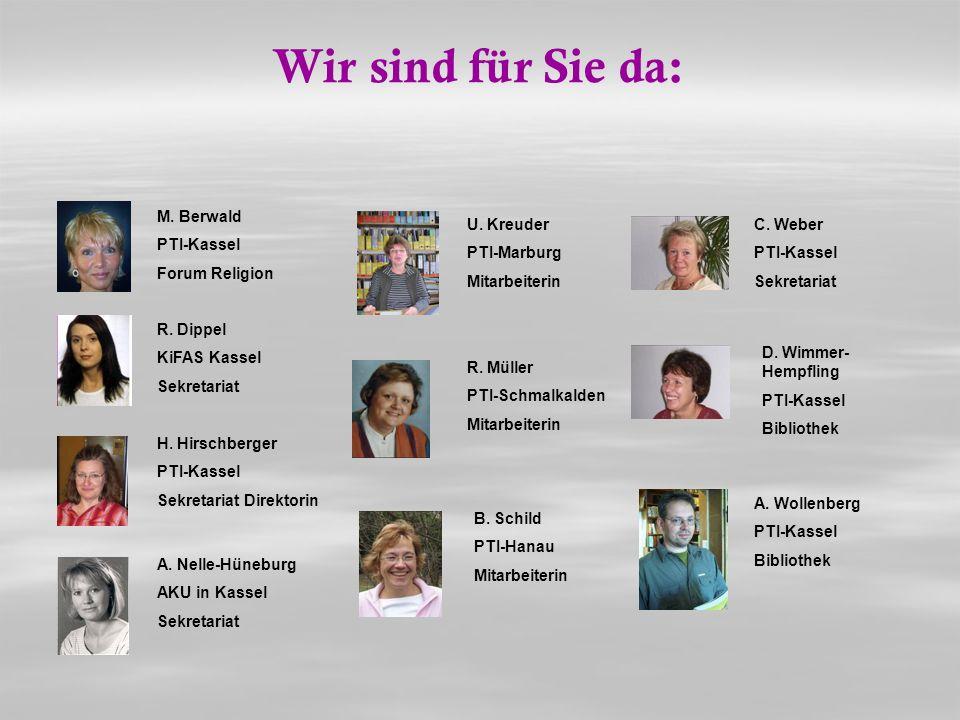 Wir sind für Sie da: M. Berwald PTI-Kassel Forum Religion U. Kreuder