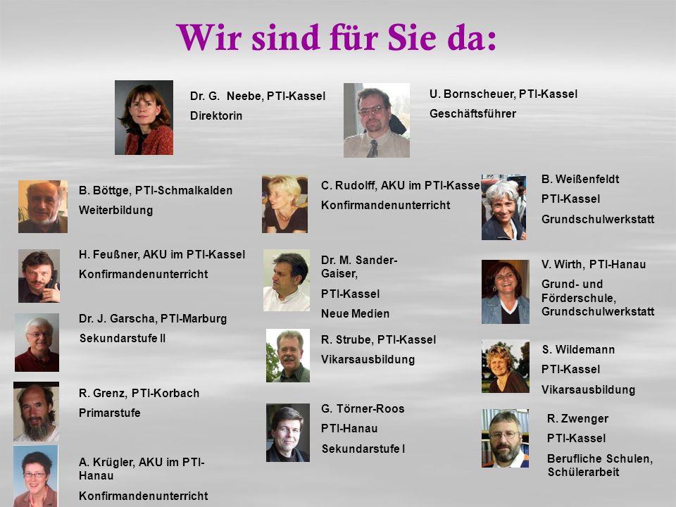 Wir sind für Sie da: Dr. G. Neebe, PTI-Kassel Direktorin