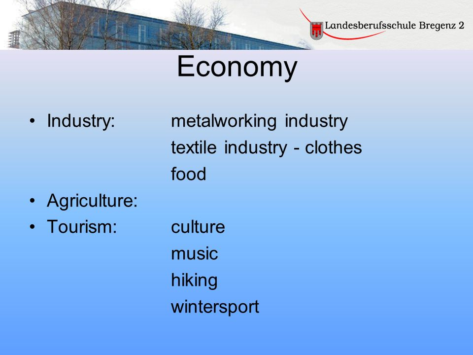 Economy Industry: metalworking industry textile industry - clothes