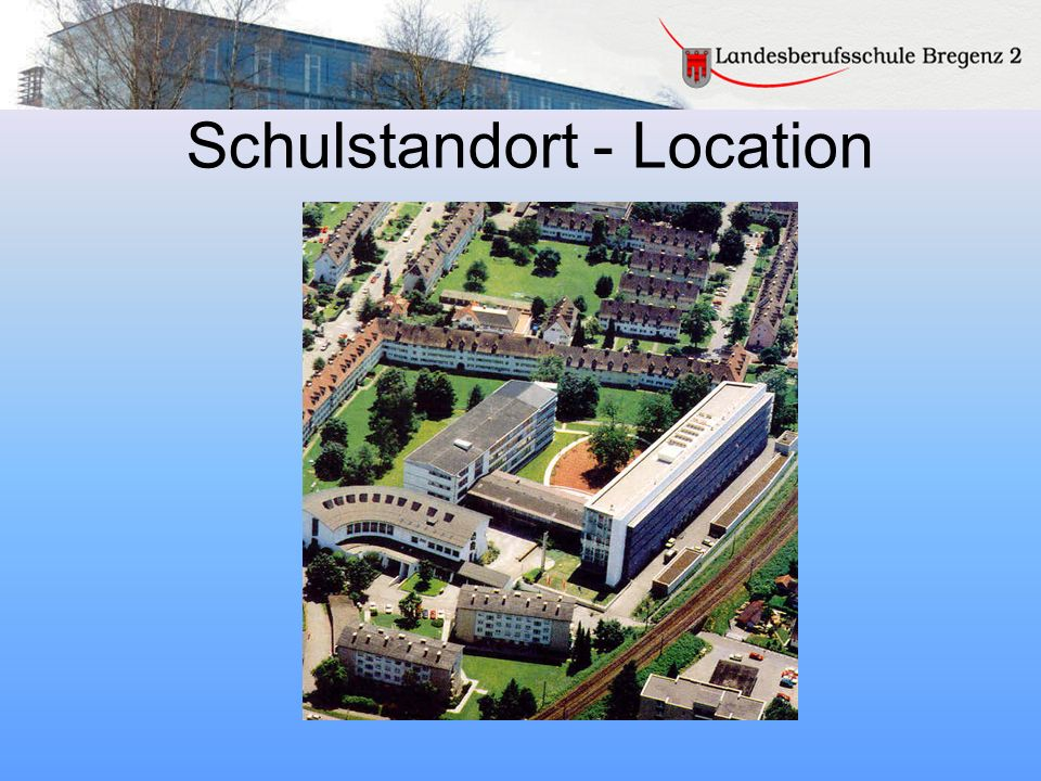 Schulstandort - Location