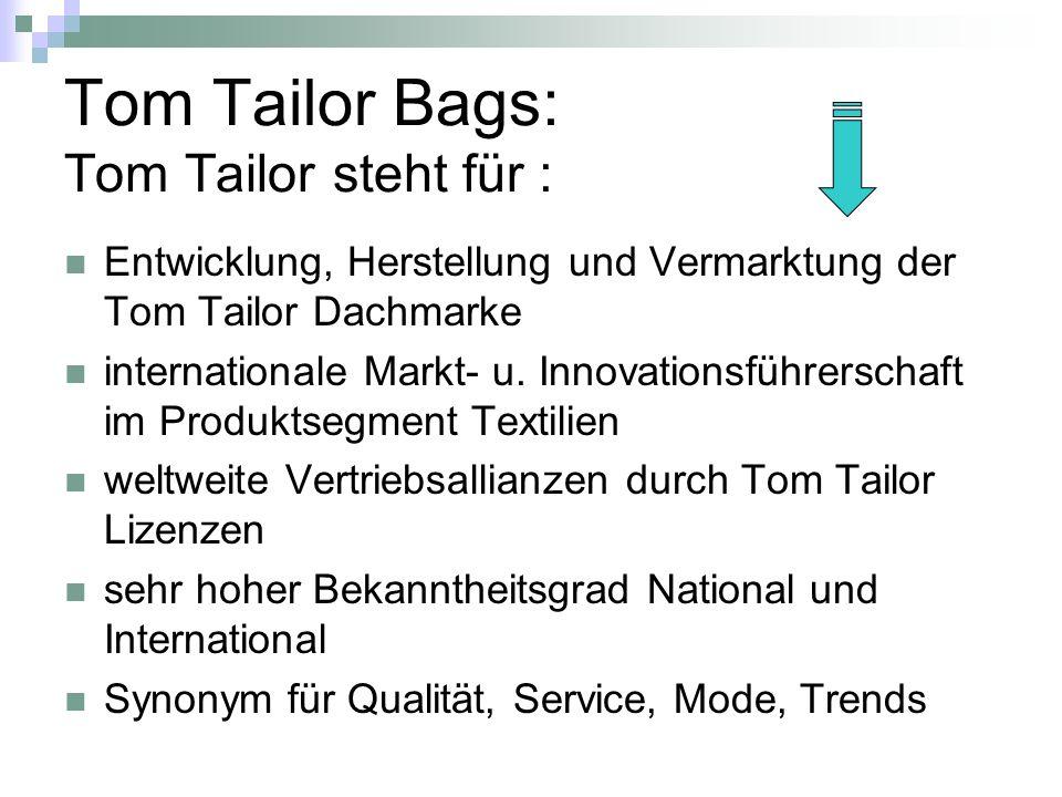 Tom Tailor Bags: Tom Tailor steht für :