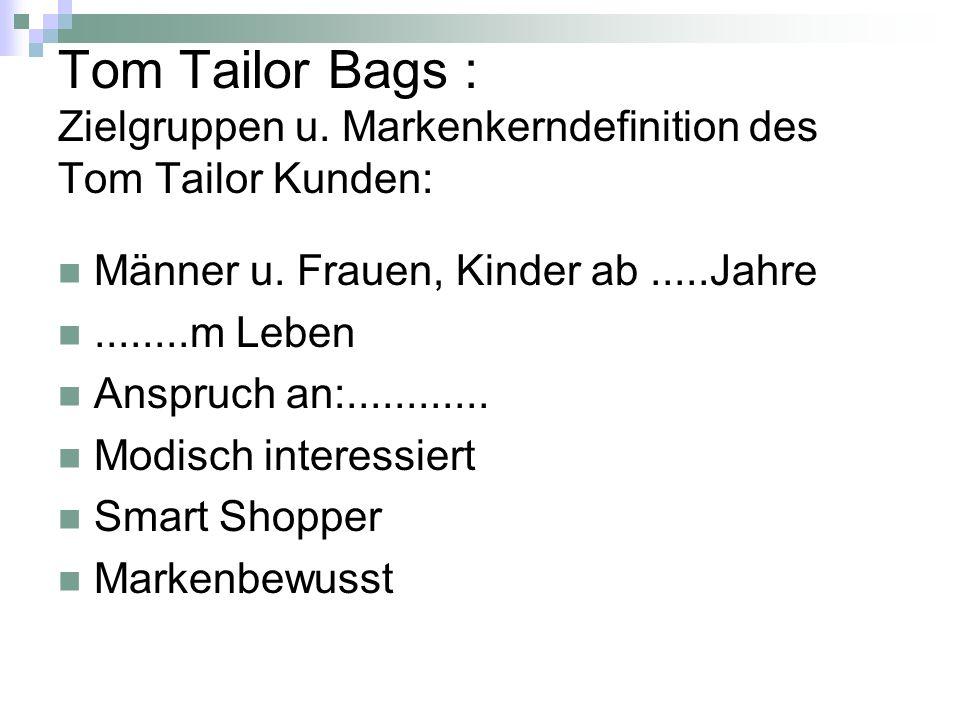 Tom Tailor Bags : Zielgruppen u