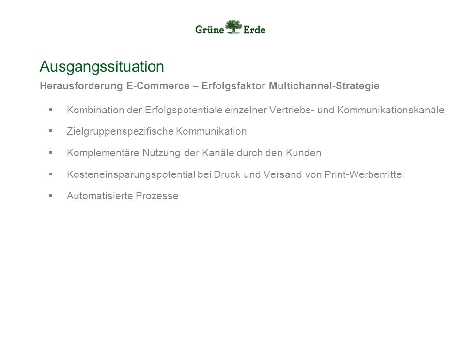 Ausgangssituation Herausforderung E-Commerce – Erfolgsfaktor Multichannel-Strategie.
