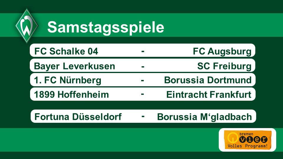 Samstagsspiele FC Schalke 04 - FC Augsburg Bayer Leverkusen -