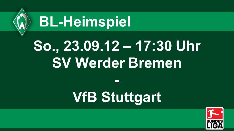 So., 23.09.12 – 17:30 Uhr SV Werder Bremen - VfB Stuttgart