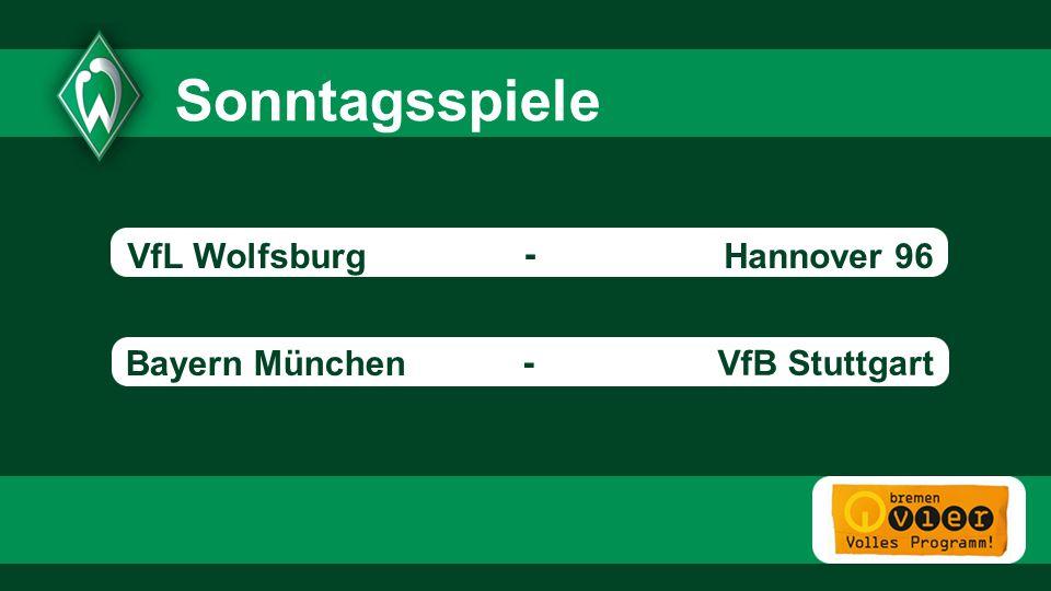 Sonntagsspiele VfL Wolfsburg - Hannover 96 Bayern München -