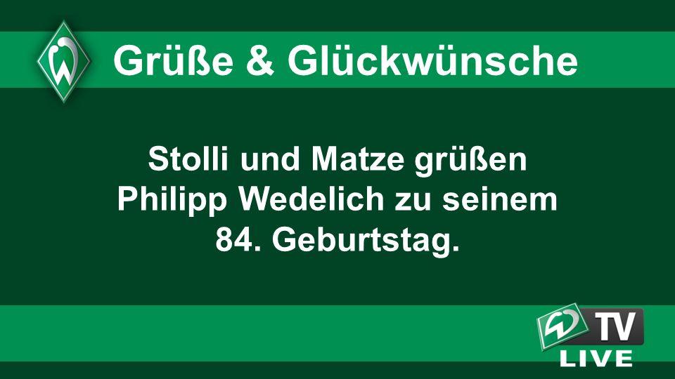 Stolli und Matze grüßen Philipp Wedelich zu seinem 84. Geburtstag.