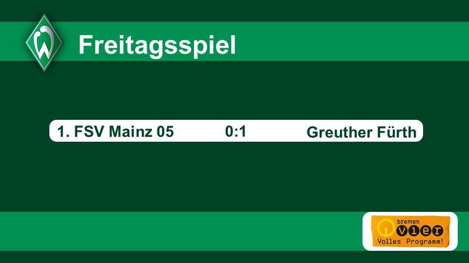 5 5 Freitagsspiel 1. FSV Mainz 05 0:1 Greuther Fürth - 5