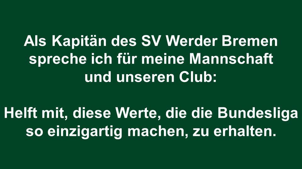 Als Kapitän des SV Werder Bremen spreche ich für meine Mannschaft