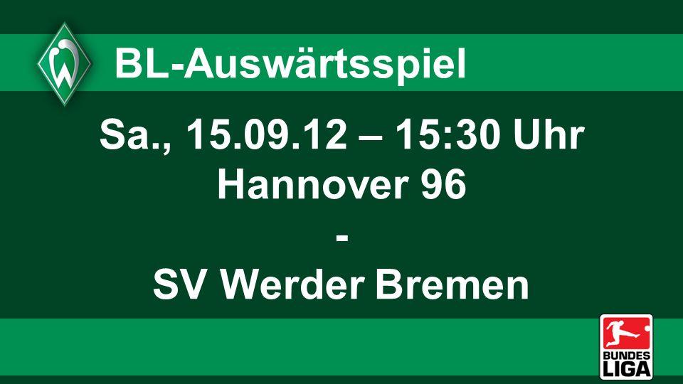 Sa., 15.09.12 – 15:30 Uhr Hannover 96 - SV Werder Bremen