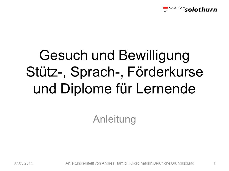 Gesuch und Bewilligung Stütz-, Sprach-, Förderkurse und Diplome für Lernende