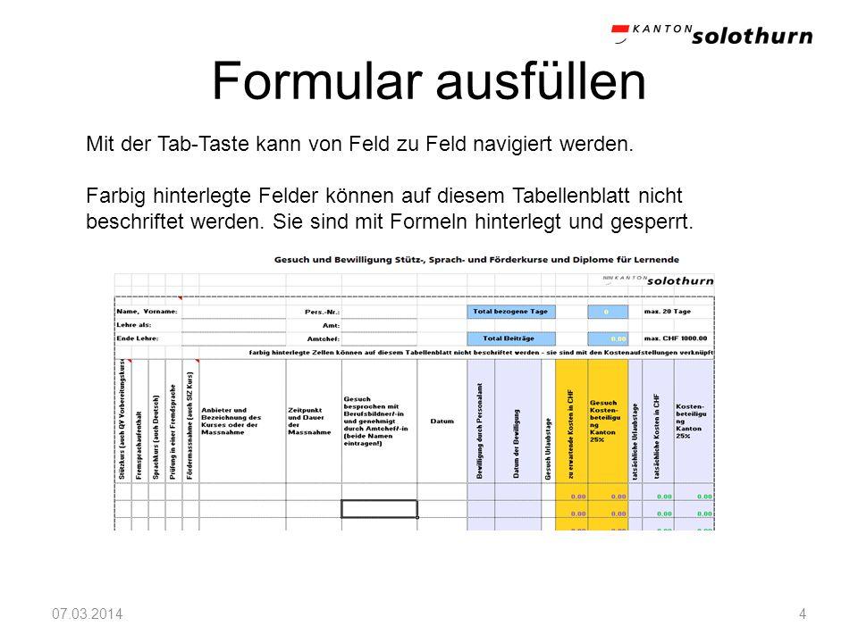 Formular ausfüllen Mit der Tab-Taste kann von Feld zu Feld navigiert werden.