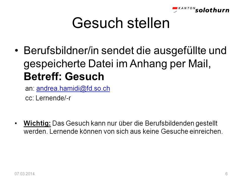 Gesuch stellen Berufsbildner/in sendet die ausgefüllte und gespeicherte Datei im Anhang per Mail, Betreff: Gesuch.