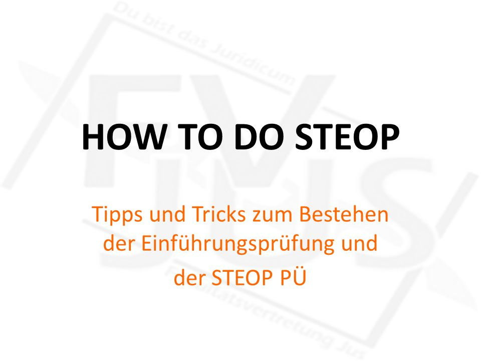 Tipps und Tricks zum Bestehen der Einführungsprüfung und der STEOP PÜ