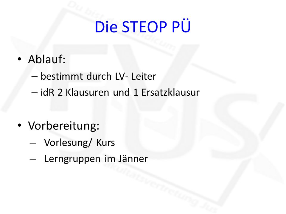 Die STEOP PÜ Ablauf: Vorbereitung: bestimmt durch LV- Leiter
