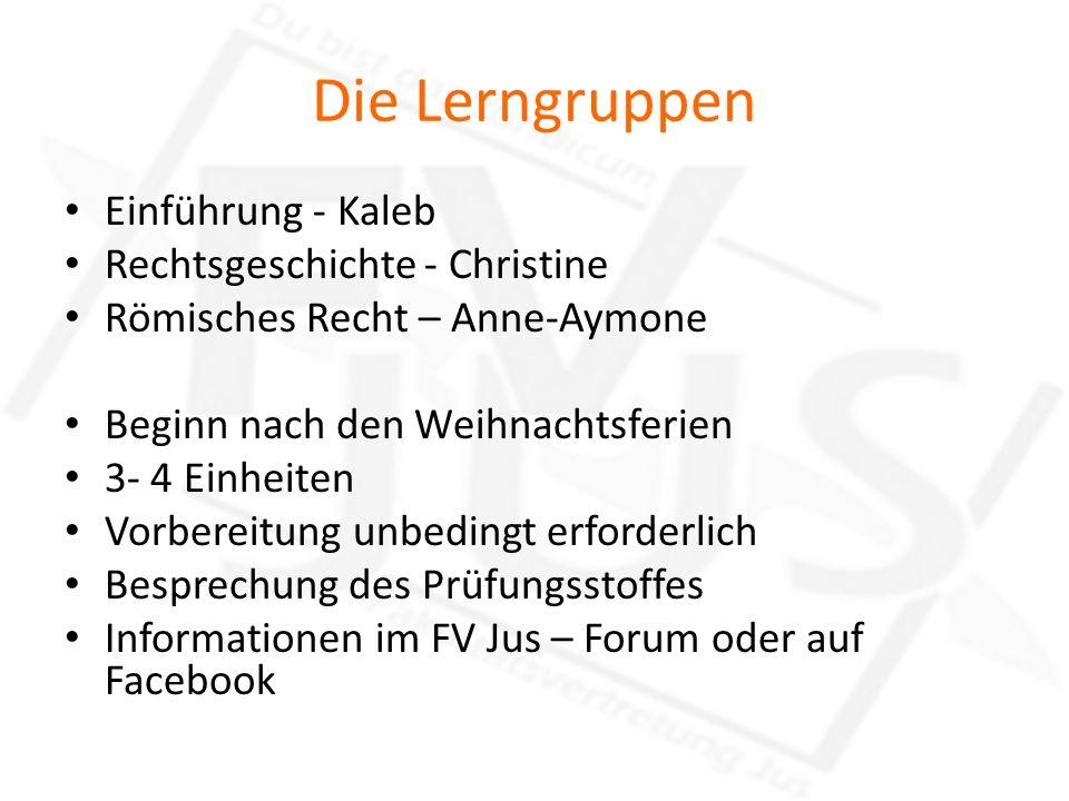 Die Lerngruppen Einführung - Kaleb Rechtsgeschichte - Christine