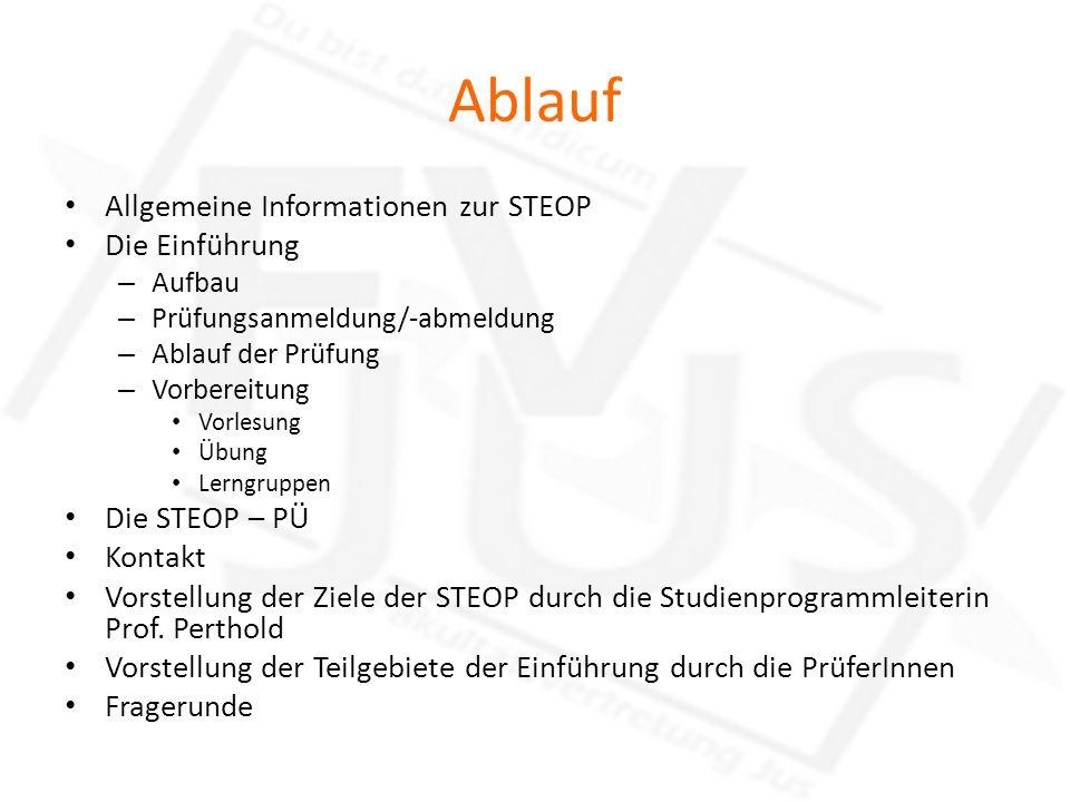 Ablauf Allgemeine Informationen zur STEOP Die Einführung