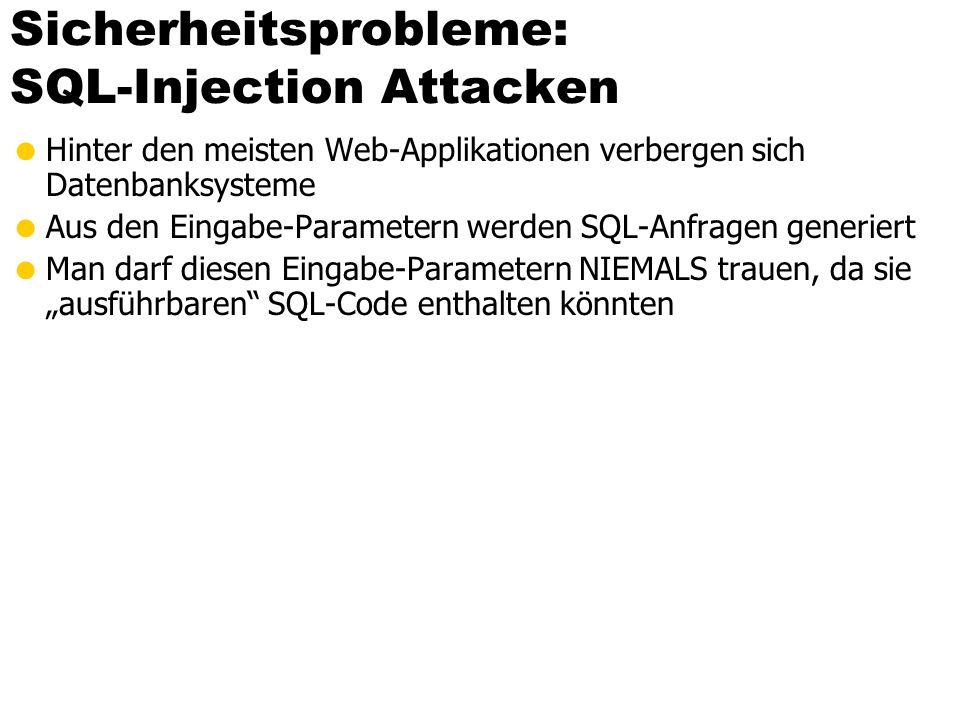 Sicherheitsprobleme: SQL-Injection Attacken