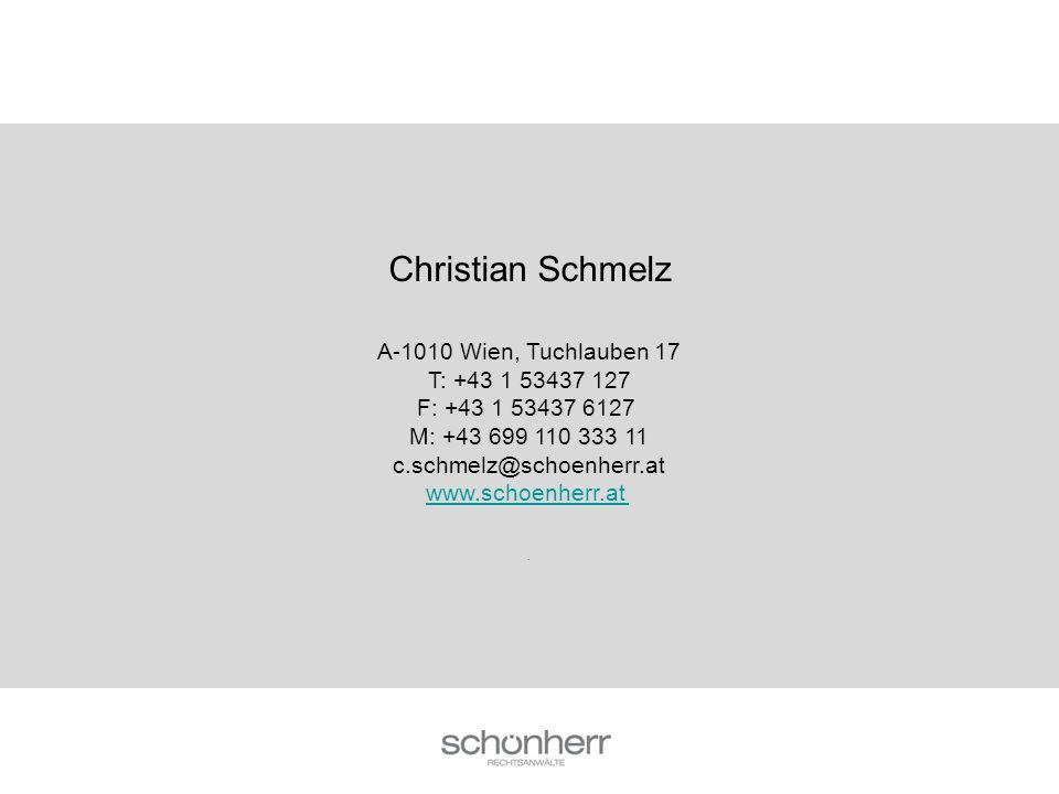 Christian Schmelz A-1010 Wien, Tuchlauben 17 T: +43 1 53437 127