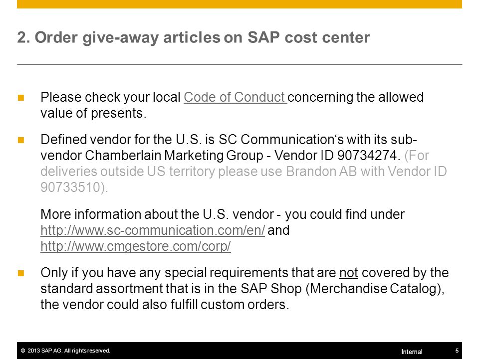 2. Order give-away articles on SAP cost center