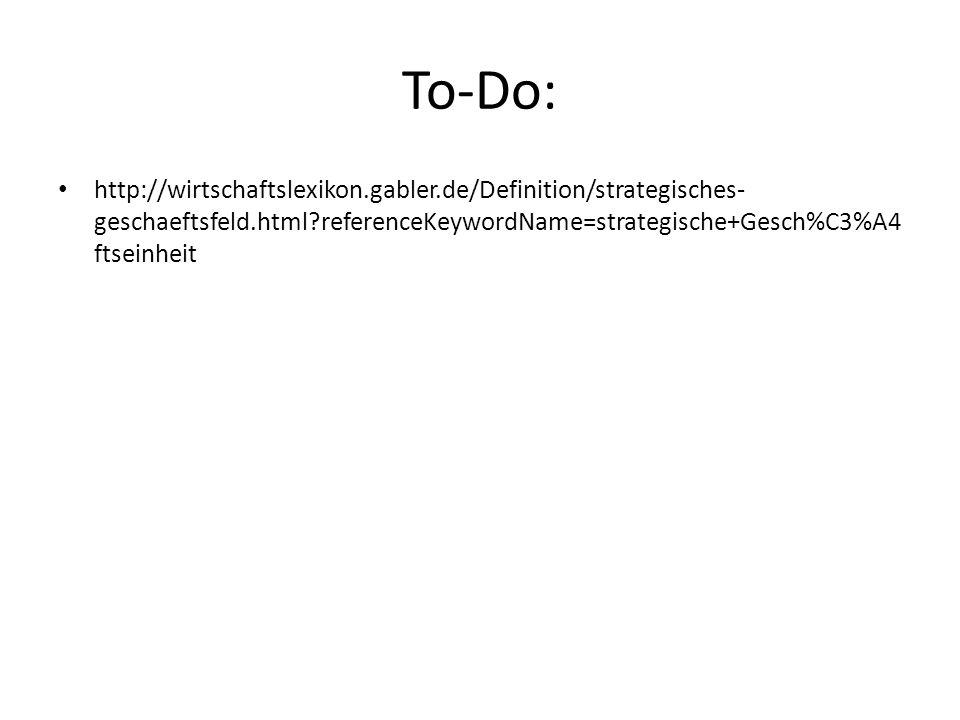 To-Do: http://wirtschaftslexikon.gabler.de/Definition/strategisches-geschaeftsfeld.html referenceKeywordName=strategische+Gesch%C3%A4ftseinheit.