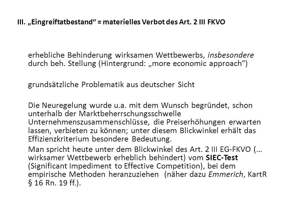 "III. ""Eingreiftatbestand = materielles Verbot des Art. 2 III FKVO"