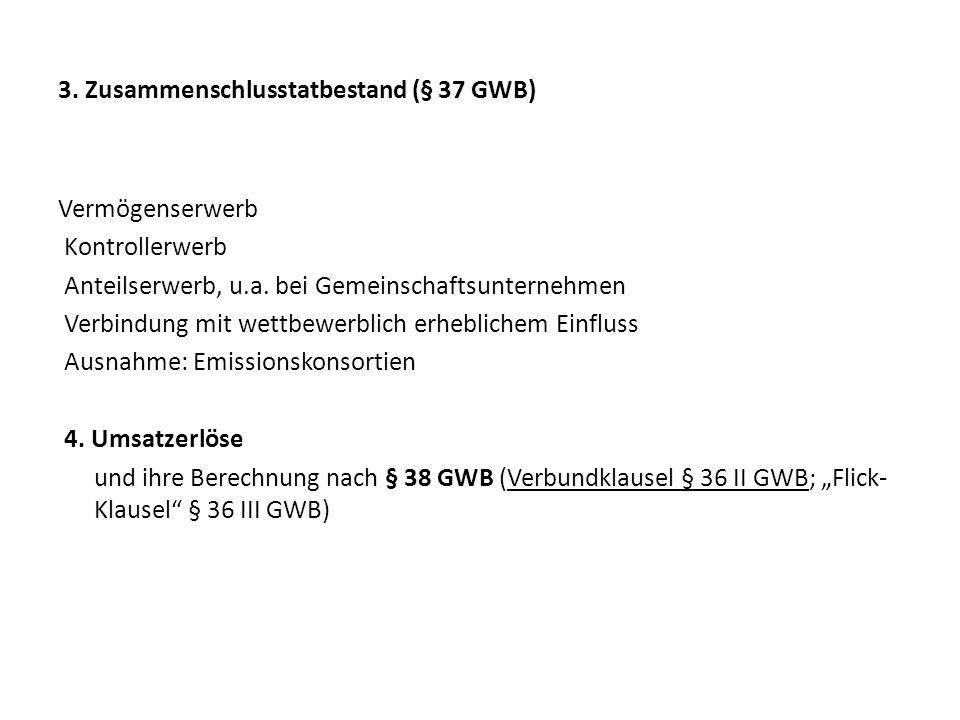 3. Zusammenschlusstatbestand (§ 37 GWB)