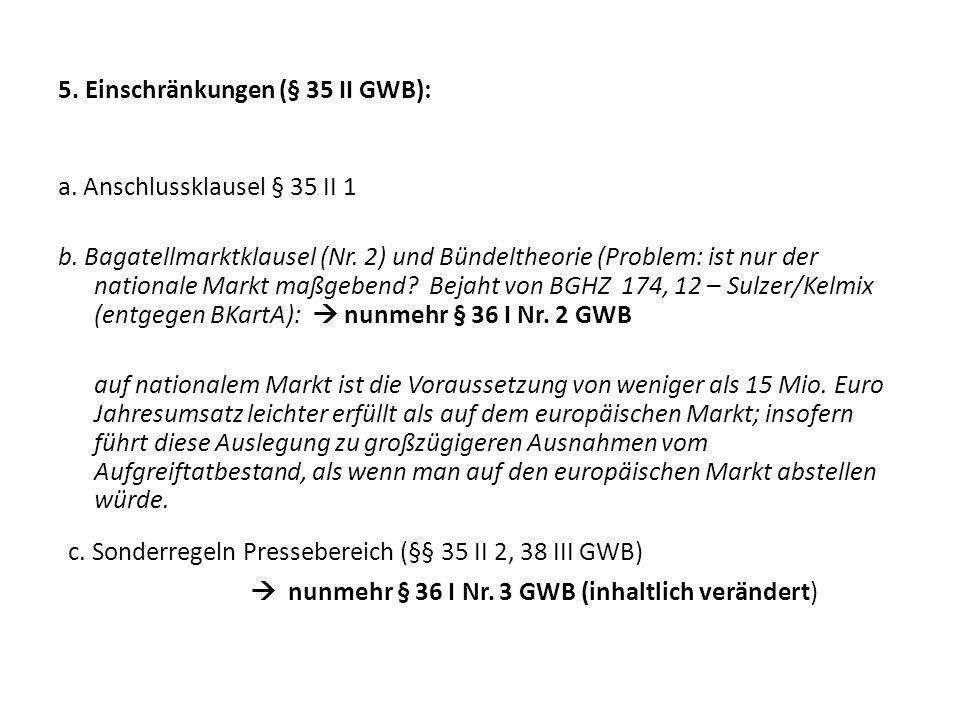 5. Einschränkungen (§ 35 II GWB):