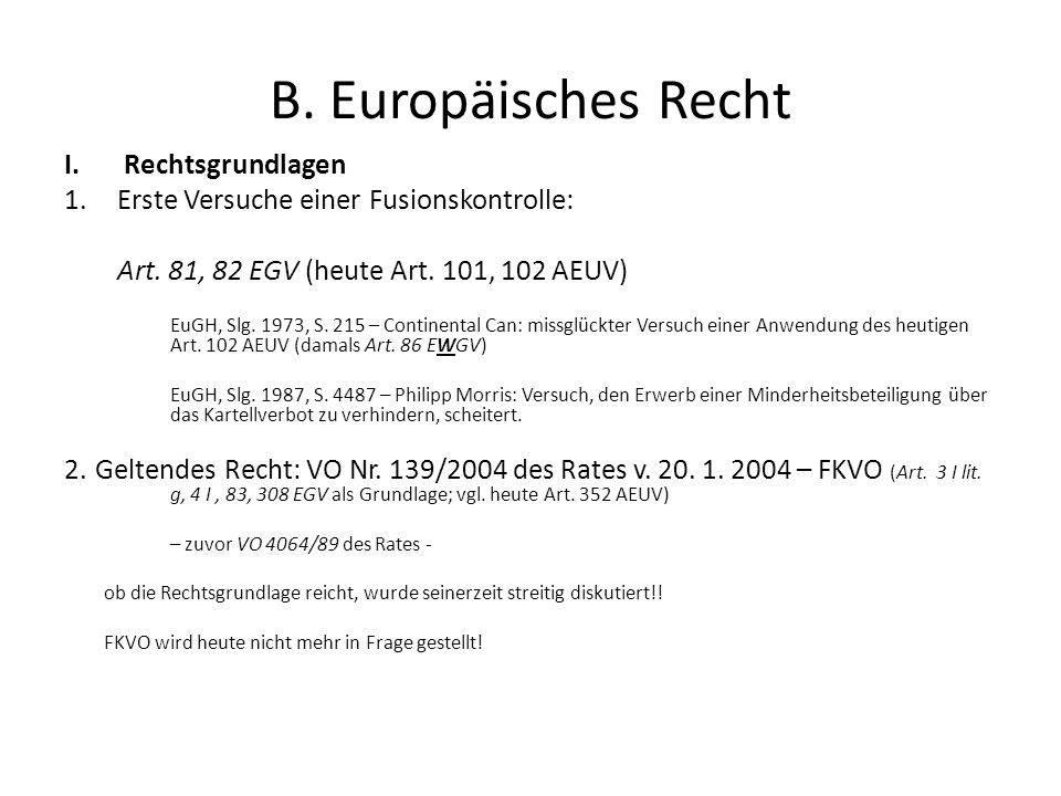 B. Europäisches Recht Rechtsgrundlagen