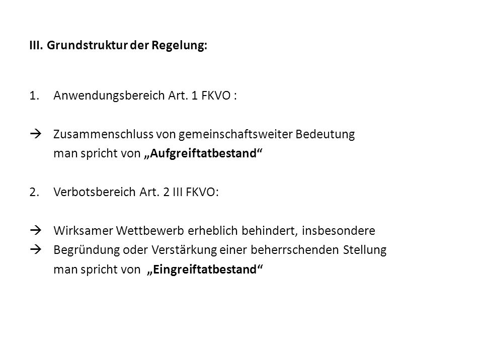 III. Grundstruktur der Regelung: