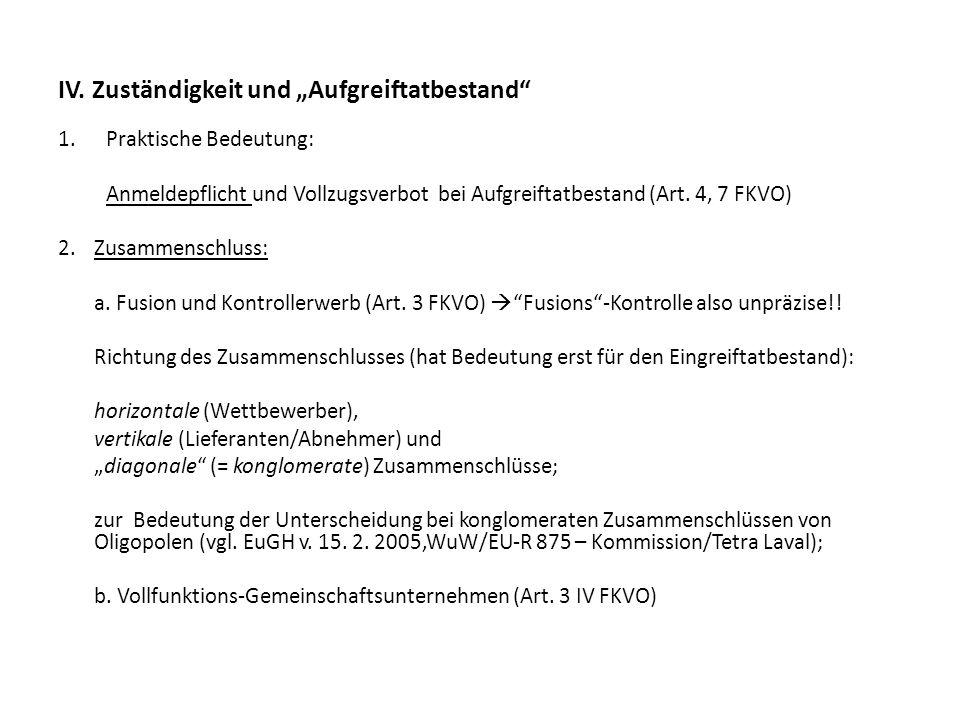 """IV. Zuständigkeit und """"Aufgreiftatbestand"""