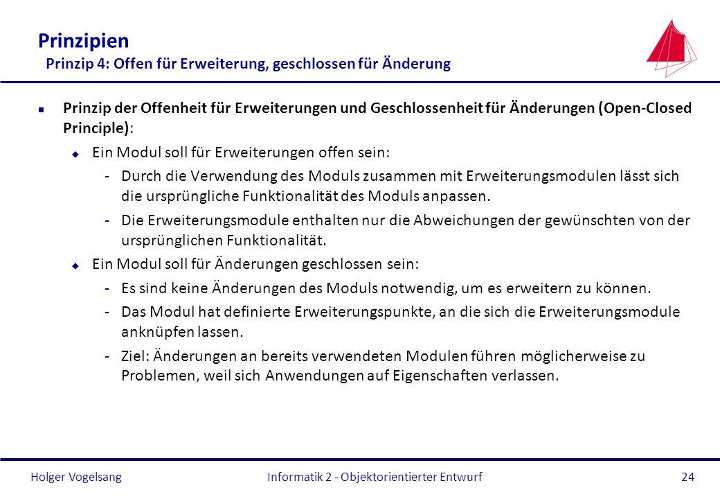 Prinzipien Prinzip 4: Offen für Erweiterung, geschlossen für Änderung