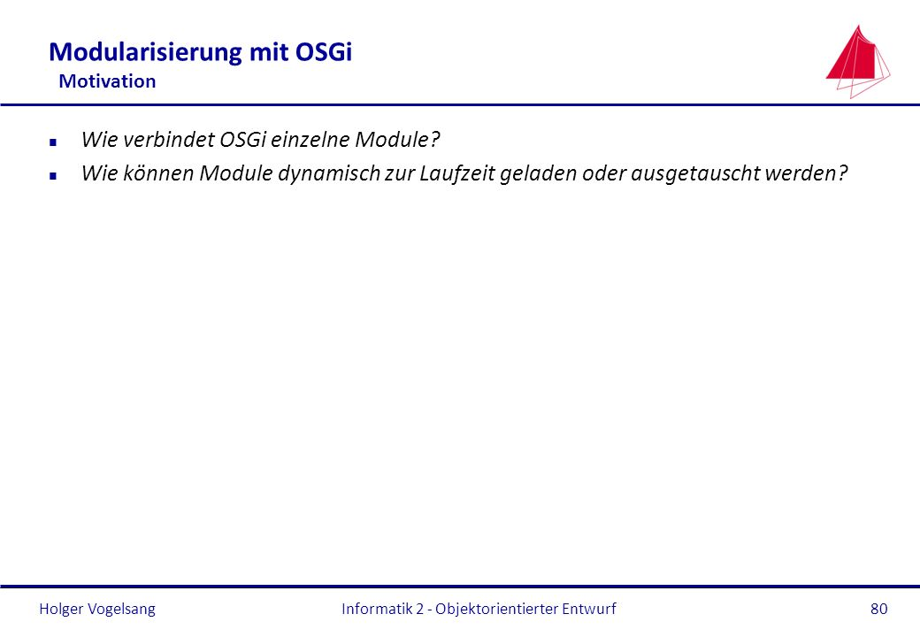 Modularisierung mit OSGi Motivation