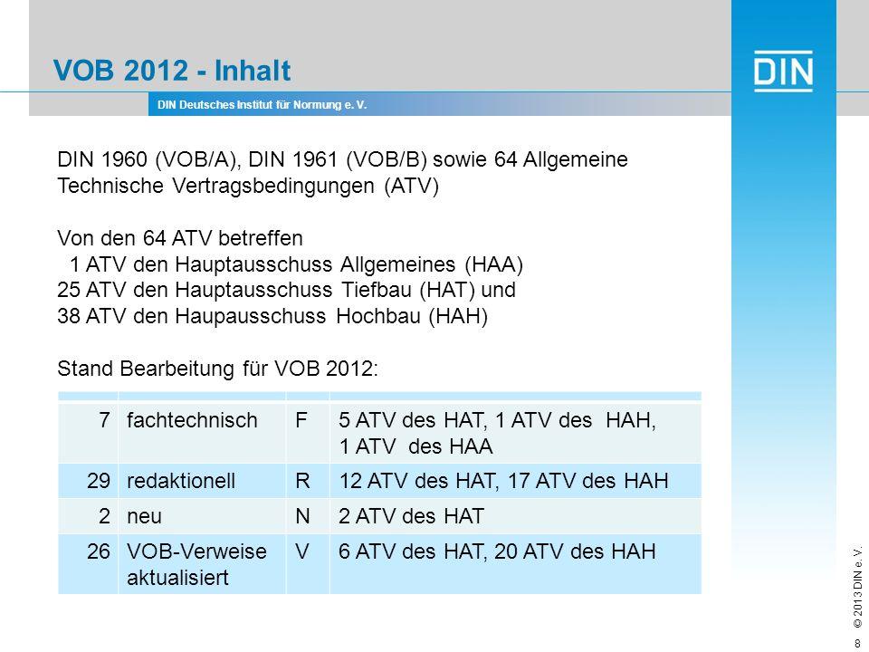 VOB 2012 - InhaltDIN 1960 (VOB/A), DIN 1961 (VOB/B) sowie 64 Allgemeine Technische Vertragsbedingungen (ATV)