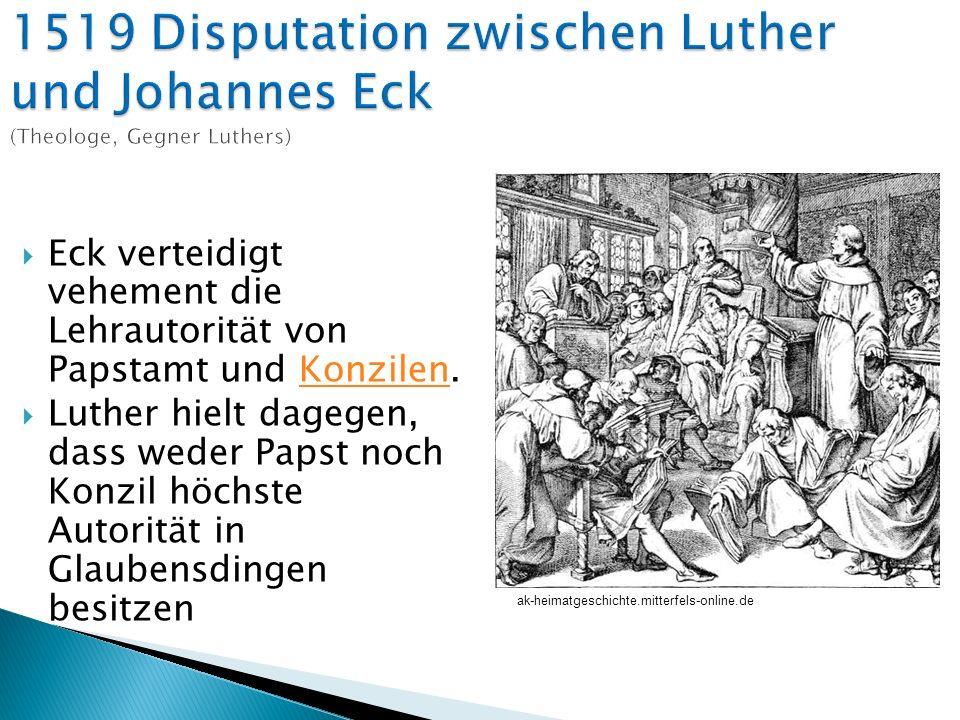 Eck verteidigt vehement die Lehrautorität von Papstamt und Konzilen.