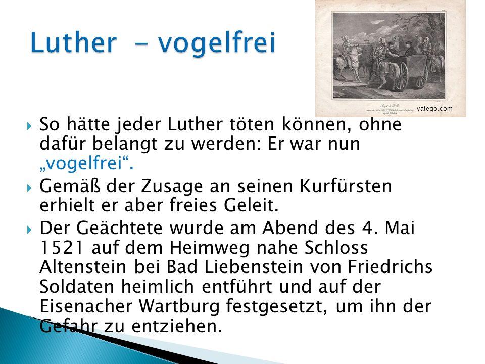 """Luther - vogelfrei yatego.com. So hätte jeder Luther töten können, ohne dafür belangt zu werden: Er war nun """"vogelfrei ."""