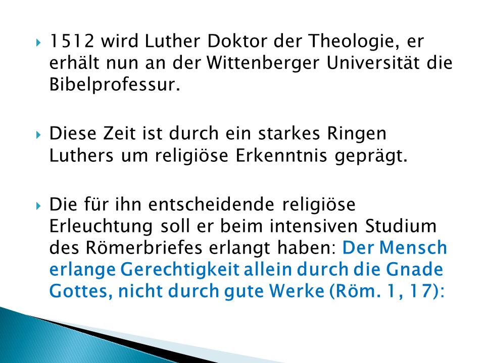 1512 wird Luther Doktor der Theologie, er erhält nun an der Wittenberger Universität die Bibelprofessur.